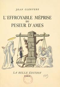 Jean Clervers et Jean Gradassi - L'effroyable méprise du peseur d'âmes.