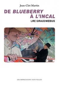 Jean-Clet Martin - De Blueberry à L'Incal - Lire Jean Giraud/Moebius - Lire jean giraud – moebius.