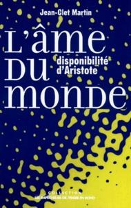 Jean-Clet Martin - L'âme du monde - Disponibilité d'Aristote.