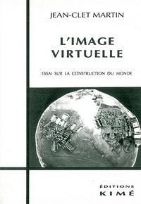 Jean-Clet Martin - L'IMAGE VIRTUELLE. - Essai sur la construction du monde.