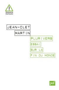 Jean-Clet Martin - Plurivers - Essai sur la fin du monde.