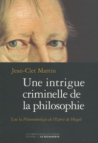 Accentsonline.fr Une intrigue criminelle de la philosophie - Lire la Phénoménologie de l'Esprit de Hegel Image