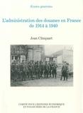 Jean Clinquart - L'administration des douanes en France de 1914 à 1940.
