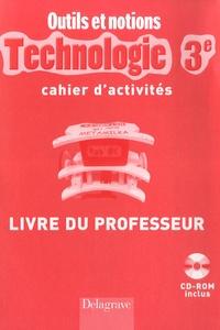 Jean Cliquet et Jean-Michel Baron - Technologie 3e - Cahier d'activités, livre du professeur. 1 Cédérom