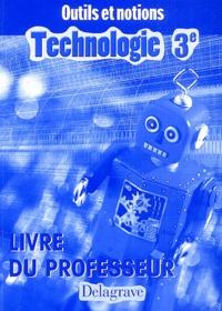 Jean Cliquet et Gilles Gaigher - Technologie 3ème - Livre du professeur.