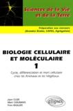 Jean Clos et Marc Coumans - Biologie cellulaire et moléculaire - Tome 1, Cycle, différenciation et mort cellulaire chez les animaux et les végétaux.