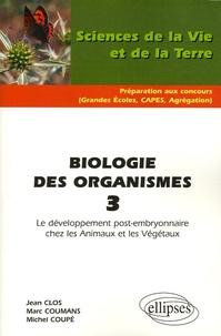 Jean Clos et Michel Coupé - Biologie des organismes - Tome 3, Le développement post-embryonnaire chez les Animaux et les Végétaux.