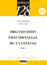 Jean Clos et Yves Muller - Organisation fonctionnelle de la cellule - Tome 2.
