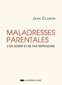 Jean Closon - Maladresses parentales - S'en sortir et ne pas reproduire.