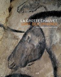 Jean Clottes - La grotte Chauvet - L'art des origines.