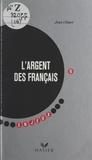 Jean Clouet - L'argent des Français.