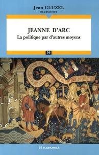 Jeanne dArc - La politique par dautres moyens.pdf