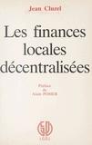 Jean Cluzel et Alain Poher - Les finances locales décentralisées.