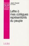 Jean Cluzel - Lettre à mes collègues représentants du peuple.