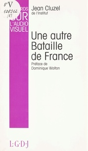 Jean Cluzel et Dominique Wolton - Regards sur l'audiovisuel (1) : Une autre bataille de France.