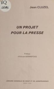 Jean Cluzel et Edouard Bonnefous - Un projet pour la presse.