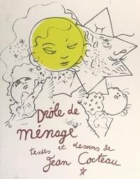 Jean Cocteau - Drôle de ménage.