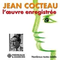 Jean Cocteau et Jeanne Moreau - Jean Cocteau. L'oeuvre enregistrée.