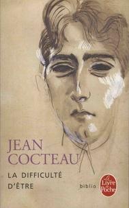 Jean Cocteau - La difficulté d'être.