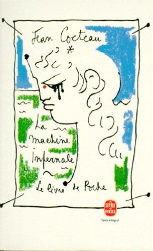 Jean Cocteau - La Machine infernale - Pièce en 4 actes.