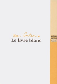 Jean Cocteau - Le livre blanc.