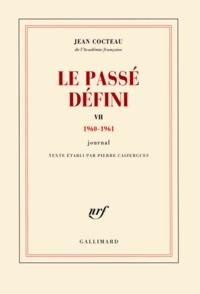 Jean Cocteau - Le Passé défini - Tome 7, Journal 1960-1961.