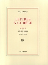 Jean Cocteau - Lettres à sa mère - Tome 1, 1898-1918.
