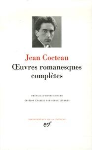 Jean Cocteau - Oeuvres romanesques complètes.