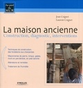 Jean Coignet et Laurent Coignet - La maison ancienne - Construction, diagnostic, interventions.