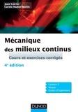 Jean Coirier et Carole Nadot-Martin - Mécanique des milieux continus - Cours et exercices corrigés.