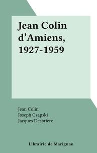 Jean Colin et Joseph Czapski - Jean Colin d'Amiens, 1927-1959.
