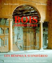 Jean Collardet et Jean Besset - Bois commerciaux - Tome 1, Les résineux (conifères).