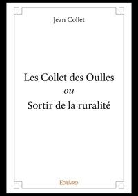 Jean Collet - Les Collet des Oulles - Ou Sortir de la ruralité.
