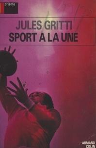 Jean Collet et Jules Gritti - Sport à la une.
