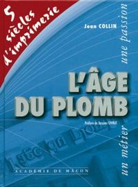 Lâge de plomb - Cinq siècles dimprimerie.pdf