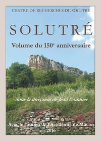 Jean Combier - Solutré - Volume du 150e anniversaire.
