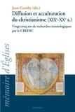 Jean Comby - Diffusion et acculturation du christianisme (XIXe-XXe siècle) - Vingt-cinq ans de recherches missiologiques par le CREDIC.