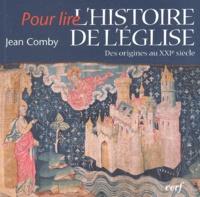 Jean Comby - L'histoire de l'Eglise - Des origines au XXIe siècle.