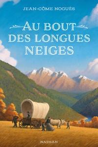 Jean-Côme Noguès - Au bout des longues neiges.