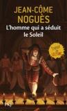 Jean-Côme Noguès - L'homme qui a séduit le Soleil - 1661, Quand Molière sort de l'ombre....