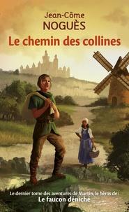 Jean-Côme Noguès - Le chemin des collines.