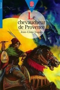 Jean-Côme Noguès - Le chevaucheur de Provence.