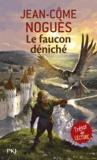 Jean-Côme Noguès - Le faucon déniché.