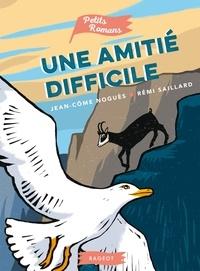 Jean-Côme Noguès et Rémi Saillard - Une amitié difficile.