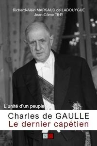 Jean-Côme Tihy - Charles de Gaulle, le dernier capétien.