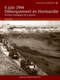 Jean Compagnon - 6 juin 1944 - Débarquement en Normandie - Victoire stratégique de la guerre.