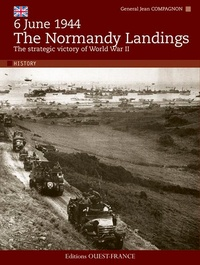 Jean Compagnon - 6 June 1944 - The Normandy Landings - The strategic victory of World War II.