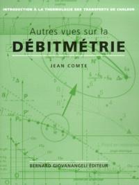 Autres vues sur la débitmétrie 1994-1997. Introduction à la terminologie des transferts de chaleur - Jean Comte  