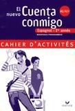 Jean Congar et Valérie Laluque - Espagnol 1e année Palier 1 Niveau A1/A1+ El nuevo Cuenta conmigo - Cahier d'activités.