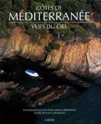 Jean Contrucci et Yann Arthus-Bertrand - Côtes de Méditerranée vues du ciel.